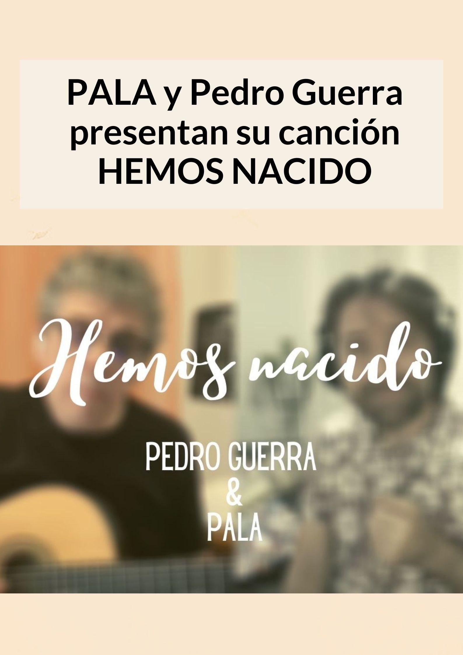 Pala y Pedro Guerra - Hemos nacido