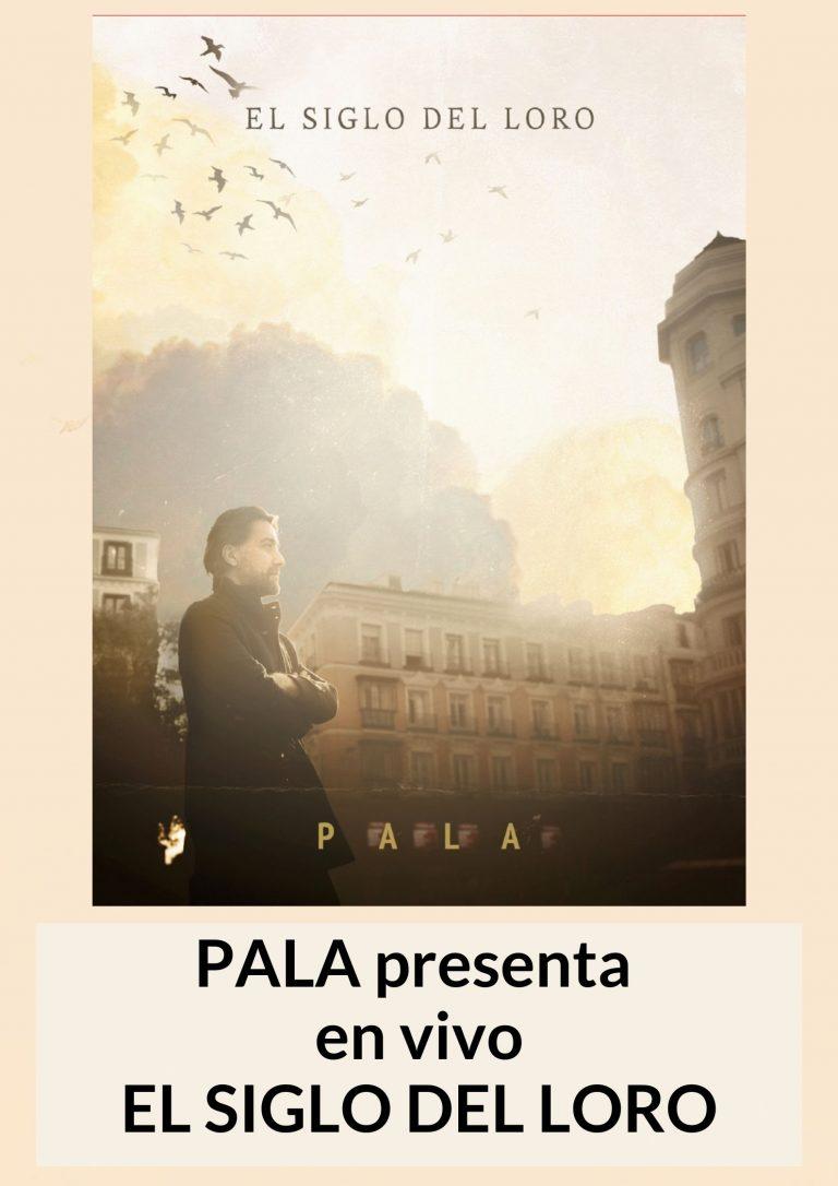 Pala presenta El siglo del Loro